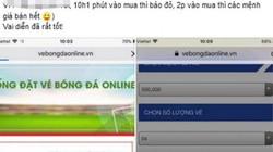 """Trận VN - Philippines: Vì sao VFF chuyển sang bán vé online khiến dân mạng """"phát rồ""""?"""