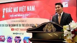 """""""Ông chủ"""" 2 CLB châu Âu đặt mục tiêu giúp ĐT Việt Nam dự World Cup"""