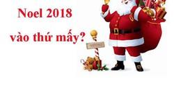 Noel 2018 vào thứ mấy?