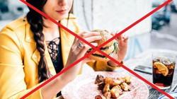 """20 thực phẩm """"đội lốt"""" lành mạnh nhưng là """"kẻ thù"""" của sức khỏe người Việt"""