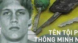 Thiên tài bẻ khoá vượt ngục: 13 lần tẩu thoát, án tù 105 năm