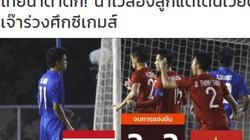 Báo Thái: Bị Việt Nam loại, nước mắt người Thái đã rơi