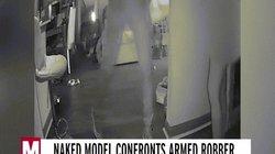 Video: Cô gái khỏa thân chạm trán kẻ cướp cầm súng vào giữa đêm