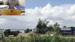 Phó chủ tịch TP Quảng Ngãi nói về nghi vấn bảo kê cát tặc ở sông Trà Khúc
