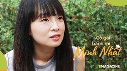 Cô gái bánh mì Minh Nhật: Tôi đã và đang có một tuổi trẻ ý nghĩa