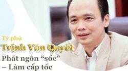 """Tỷ phú Trịnh Văn Quyết: Phát ngôn """"sốc"""" – Làm cấp tốc"""