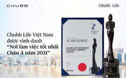 """Chubb Life Việt Nam: """"Nơi làm việc tốt nhất Châu Á 2021"""""""
