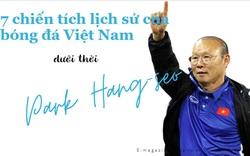 7 chiến tích lịch sử của bóng đá Việt Nam dưới thời HLV Park Hang-seo