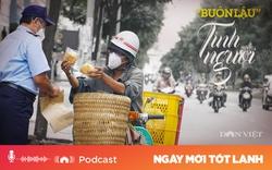 """Podcast: """"Buôn lậu"""" tình người"""