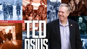 Cựu Đại sứ Mỹ tại Việt Nam Ted Osius: Hòa giải Việt Mỹ - Không gì là không thể