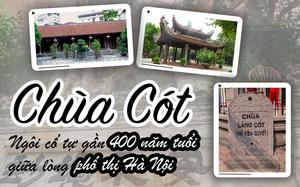 Chùa Cót - ngôi cổ tự gần 400 năm tuổi giữa lòng phố thị Hà Nội