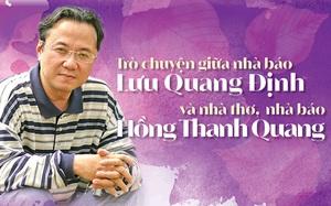 Trò chuyện giữa nhà báo Lưu Quang Định và nhà thơ,  nhà báo Hồng Thanh Quang: Về Thơ, Tình yêu và Cuộc đời