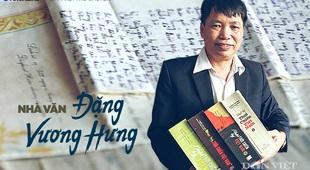 Nhà văn Đặng Vương Hưng: Hành trình ly kỳ của các cuốn nhật ký (Bài cuối)