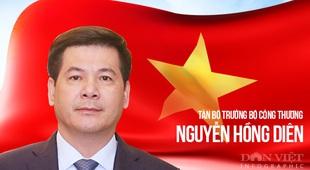 Hành trình trở thành Bộ trưởng Bộ Công Thương của ông Nguyễn Hồng Diên