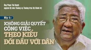 Ông Phạm Thế Duyệt: Không giải quyết công việc theo kiểu đối đầu với dân (Kỳ 1)