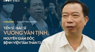 """Tiến sĩ - Bác sĩ Vương Văn Tịnh, nguyên Giám đốc Bệnh viện tâm thần T.Ư 1: """"Tôi không đáng bị cách chức"""""""