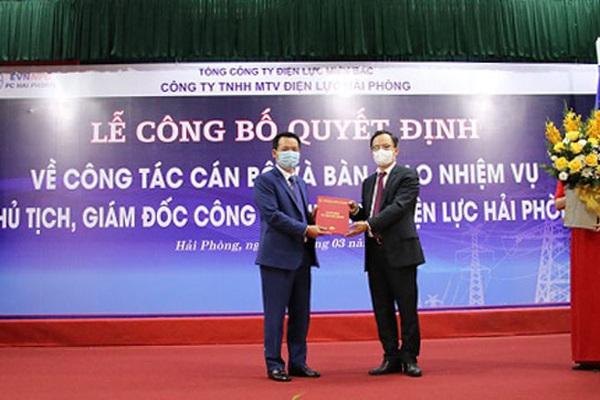Bổ nhiệm Chủ tịch kiêm Giám đốc Công ty Điện lực Hải Phòng