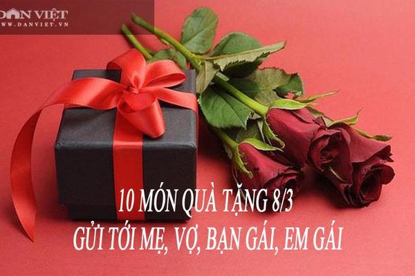 10 quà tặng 8/3 dành tặng mẹ, bạn gái, em gái