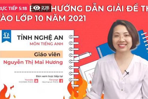 [TRỰC TIẾP] Hướng dẫn giải đề thi vào lớp 10 năm 2021 - tỉnh Nghệ An, môn Tiếng Anh