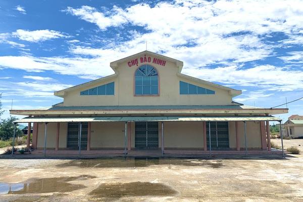 Quảng Bình: Chợ tiền tỉ xây đạt tiêu chí nông thôn mới rồi bỏ hoang lãng phí