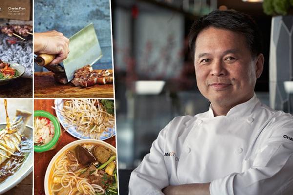 Cuộc trò chuyện với Charles Phan về ẩm thực và tình yêu qua từng món ăn