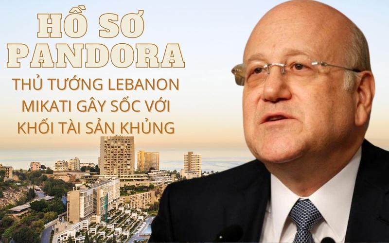 Hồ sơ Pandora: Thủ tướng Lebanon Mikati bị chỉ trích với khối 'tài sản ngầm'