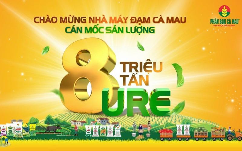 Phân bón Cà Mau cán đích 8 triệu tấn ure, hành trình nỗ lực không ngừng vì nông nghiệp Việt