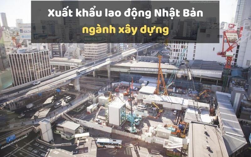 Những sự thật về các đơn hàng xây dựng Nhật Bản bạn cần biết